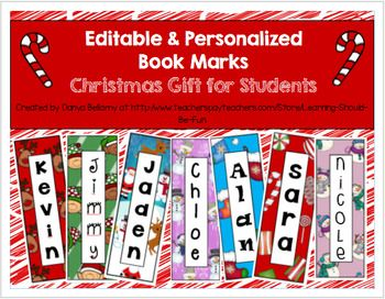 Editable Personalized Bookmarks:  Christmas Gifts for Students. These bookmarks are a great gift for teachers to give to their students for Christmas Presents. They especially go great along with a good book. My students absolutely LOVE them. They are editable, so you will just type your students names onto them, to personalize them.