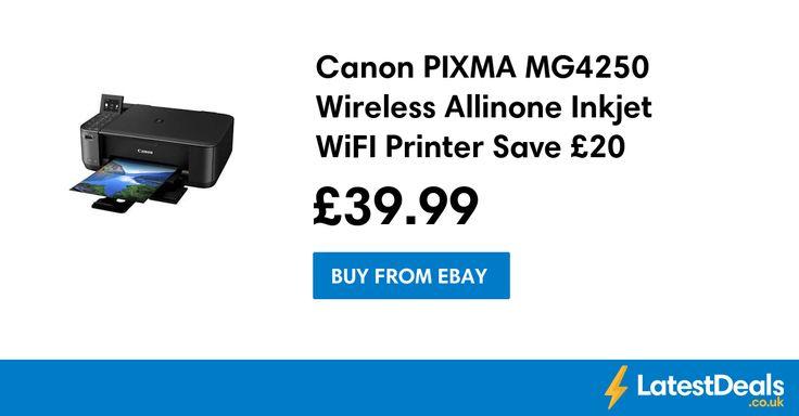 Canon PIXMA MG4250 Wireless Allinone Inkjet WiFI Printer Save £20 Free Delivery, £39.99 at ebay