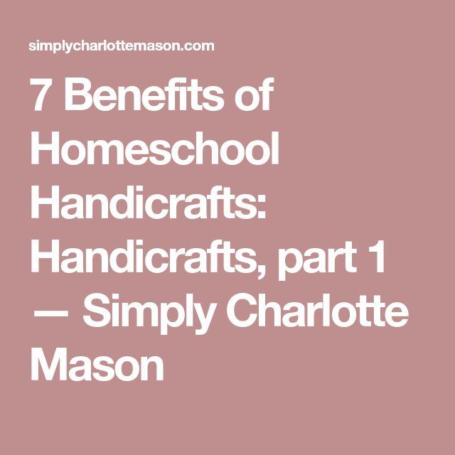 7 Benefits of Homeschool Handicrafts: Handicrafts, part 1 — Simply Charlotte Mason