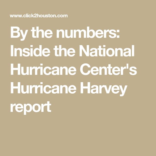 By the numbers: Inside the National Hurricane Center's Hurricane Harvey report