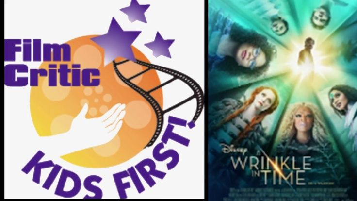 Film Review: A Wrinkle in Time by KIDS FIRST! Film Critic Nathaniel B. #KIDSFIRST! #Disney #AWrinkleInTime