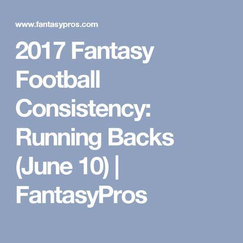 2017 Fantasy Football Consistency: Running Backs (June 10) | FantasyPros