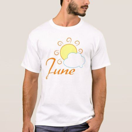 June T-Shirt - click/tap to personalize and buy