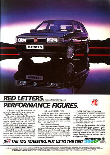 MG Maestro. After I bent my VW Scirocco around 1982, I bought one of these in black with a talking dashboard and twin webers.