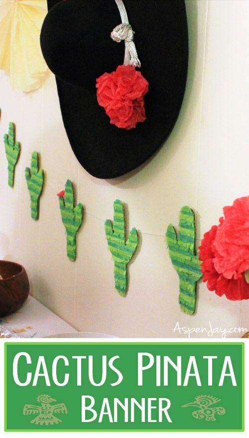 Cinco De Mayo decor- a Cactus Pinata Banner! Super easy and cheap to make!