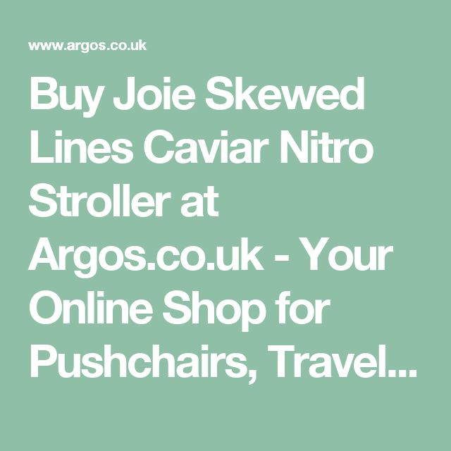 Buy Joie Skewed Lines Caviar Nitro Stroller at Argos.co.uk - Your Online Shop for Pushchairs, Travel, Baby and nursery.