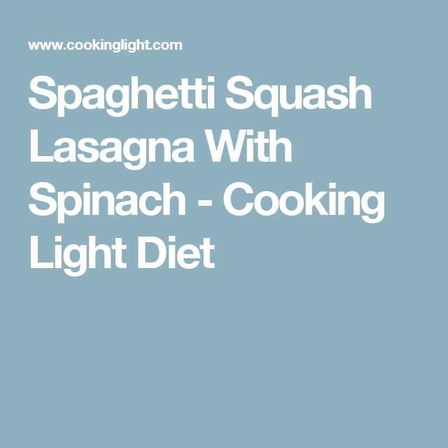 Spaghetti Squash Lasagna With Spinach - Cooking Light Diet