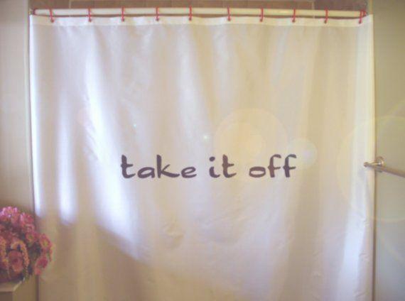 Nehmen Sie es aus Duschvorhang Humor Witz baden nackt nass keine Kleidung lustig Badezimmer Dekor Bad Vorhänge benutzerdefinierte Größe wasserdicht   – Bathroom