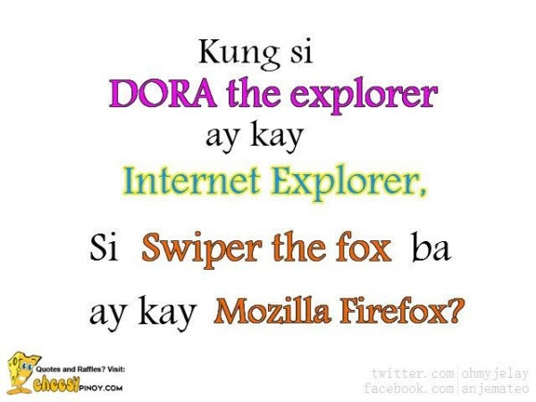 Cheesypinoy.com » Love Quotes, Cheesy Quotes, Emo Quotes, Inspirational Quotes, Pick up lines, Pinoy Love Quotes, Tagalog Love Quotes, Pinoy Emo Quotes, Philippine funny Pictures, Filipino Funny Pics, Funny Pics » Dora and Swiper :)