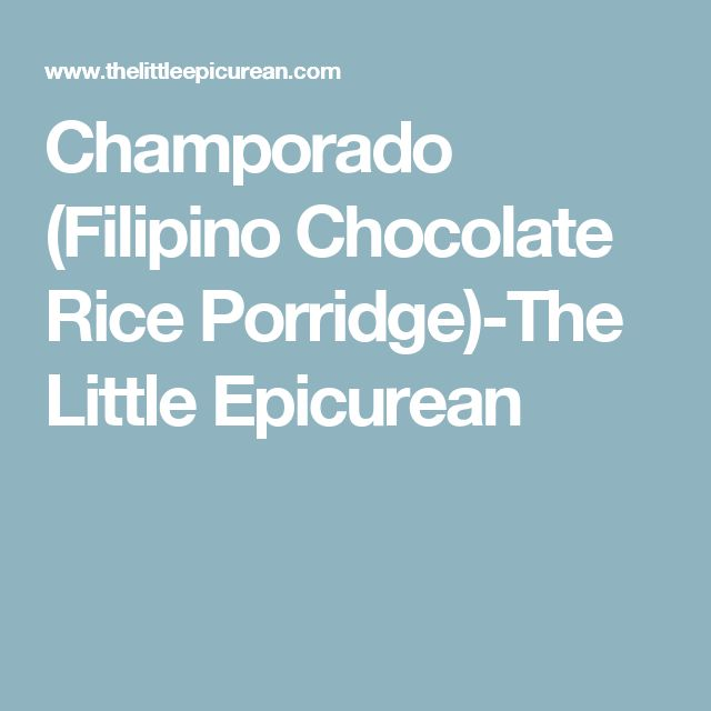 Champorado (Filipino Chocolate Rice Porridge)-The Little Epicurean