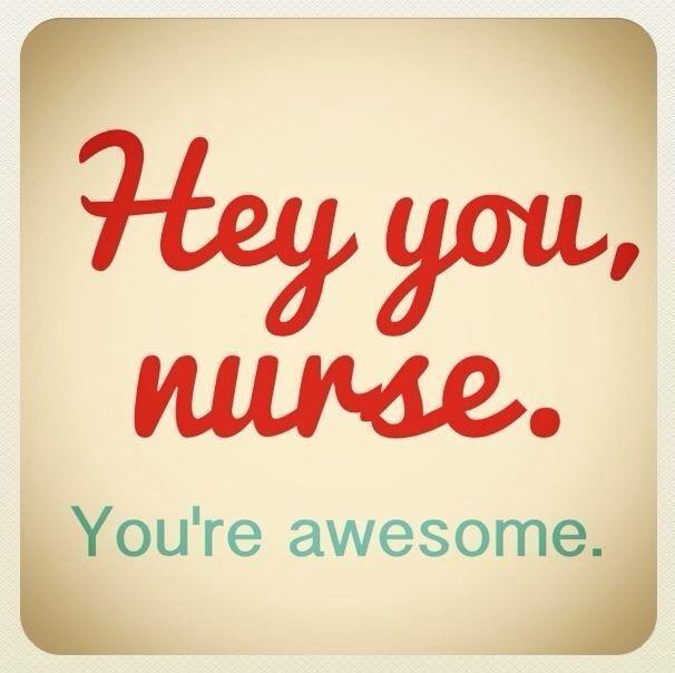 pinterest nurses week ideas | ... hey you, nurse. You're awesome.