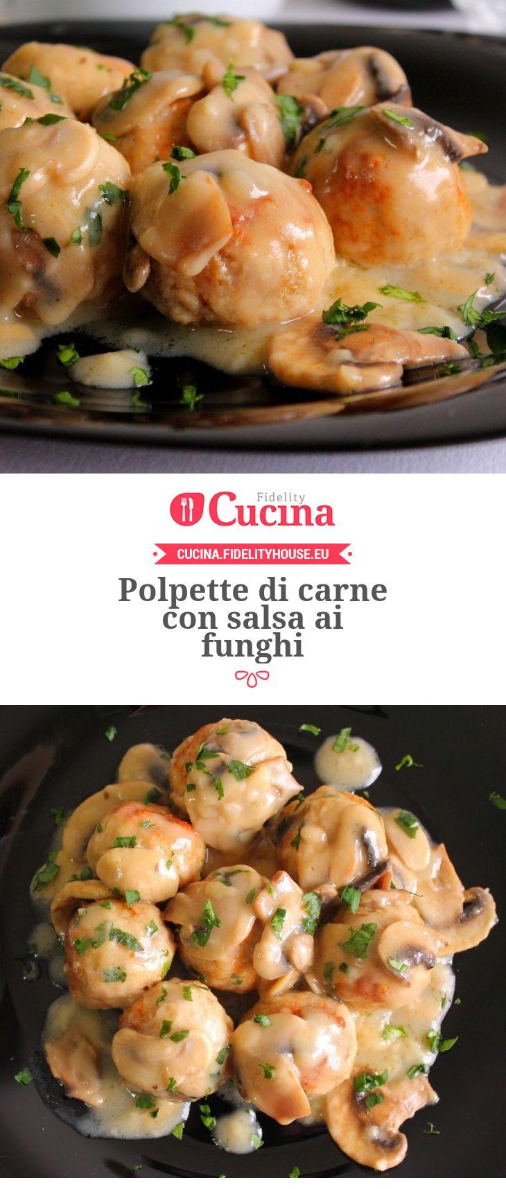 Polpette di carne con salsa ai funghi della nostra utente Giovanna. Unisciti alla nostra Community ed invia le tue ricette!