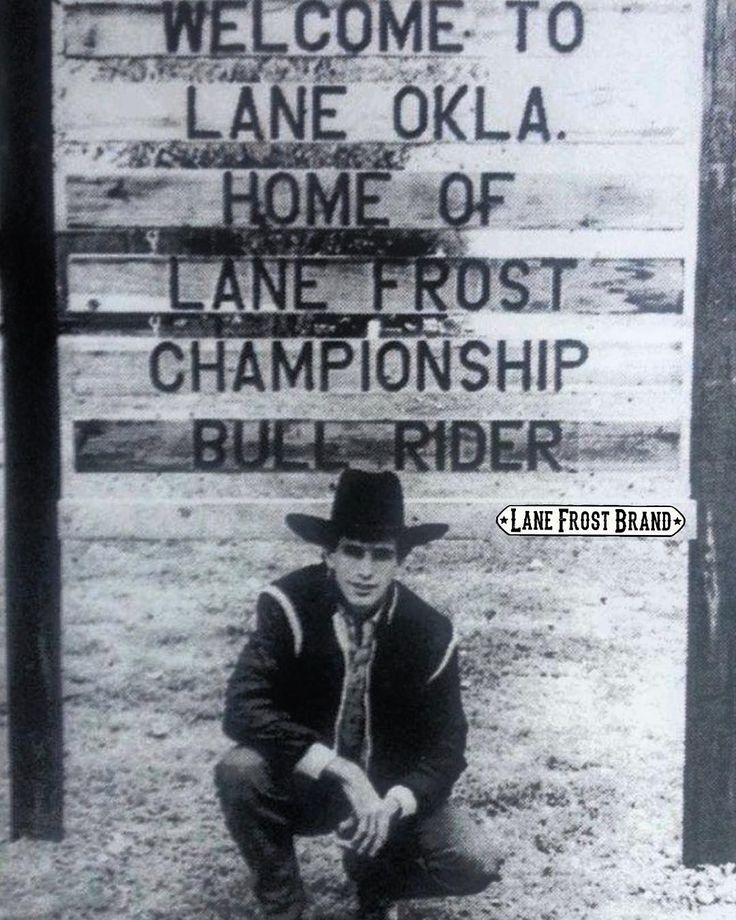 Lane Frost Brand ‏@lanefrostbrand Oct 1 2016 #lanefrost at #21 years old being honored with a sign in his hometown of Lane #oklahoma