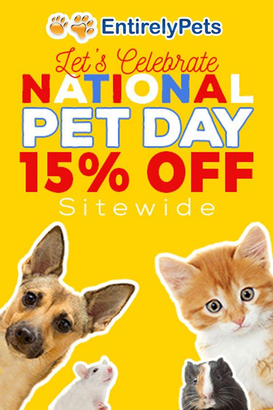 Entirely Pets is celebrating National Pet Day Get 15