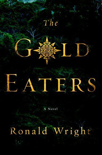 The Gold Eaters by Ronald Wright, http://www.amazon.ca/dp/B00TY3ZSFG/ref=cm_sw_r_pi_dp_1IJ.vb1F7APWR