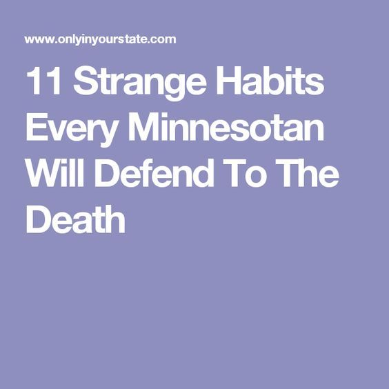 11 Strange Habits Every Minnesotan Will Defend To The Death