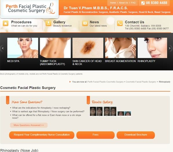 The Perth Facial Plastic and Cosmetic Surgery site is clear, comprehensive and informative. The website displays their range of cosmetic surgery porcedures that inlcude Breast Implants, Breast Augmentation, Face Lift, Botox, Rhinoplasty, Blepharoplasty, Liposuction, Tummy tuck, Eyelid surgery, Otoplasty, Nose Surgery, Nasal and Sinus Surgery.