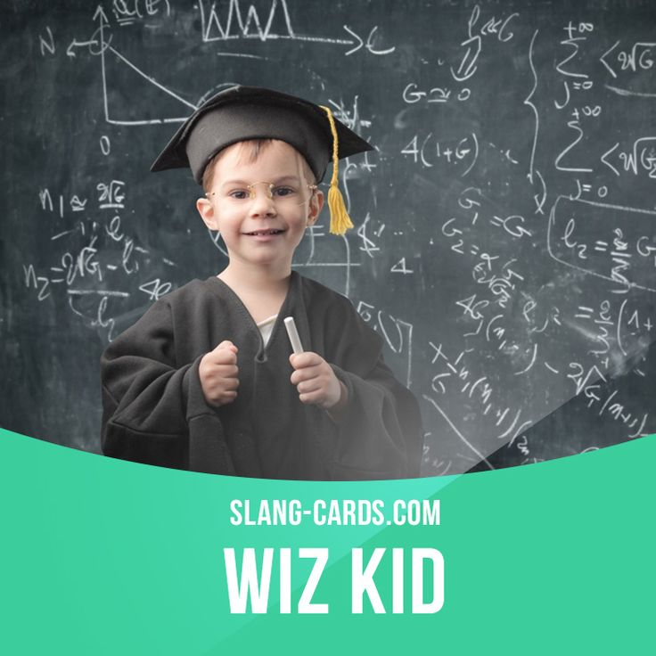 """Wiz kid"" means a child genius (from the term wizard). Example: Nancy's son is only four years old and he's already doing algebra! He's a wiz kid. #slang #englishslang #saying #sayings #phrase #phrases #expression #expressions #english #englishlanguage #learnenglish #studyenglish #language #vocabulary #dictionary #efl #esl #tesl #tefl #toefl #ielts #toeic #englishlearning #vocab #wizkid #kid #child #genius #wizard"