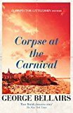 Corpse at the Carnival (The Inspector Littlejohn Mysteries) by George Bellairs (Author) #Kindle US #NewRelease #Mystery #Thriller #Suspense #eBook #ad