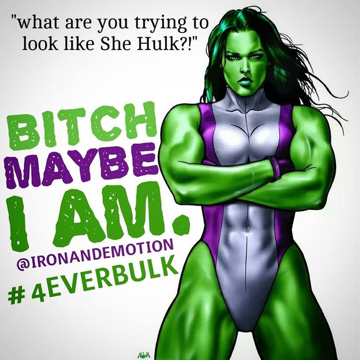 I'd be flattered if someone called me She Hulk  #goals