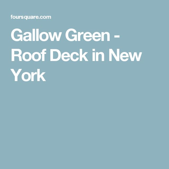 Gallow Green - Roof Deck in New York