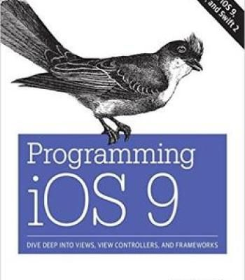 Programming Ios 9: Dive Deep Into Views View Controllers And Frameworks PDF