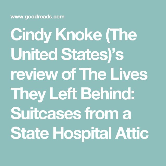 Cindy Knoke (The United States)'s review of The Lives They Left Behind: Suitcases from a State Hospital Attic
