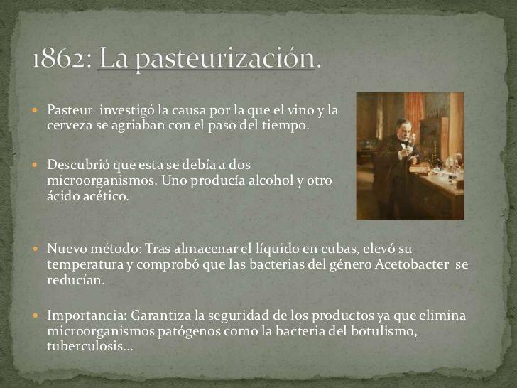  Pasteur investigó la causa por la que el vino y la  cerveza se agriaban con el paso del tiempo. Descubrió que esta se d...