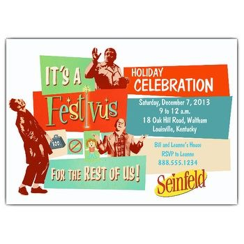 It's a Festivus for the rest of us!! Check out PaperStyle's line of Seinfeld Festivus Holiday Celebration Invitations!