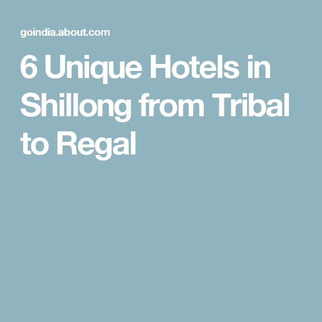 6 Unique Hotels in Shillong from Tribal to Regal
