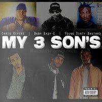 My 3 Son's ft. Chris Rivers, Baby Eazy-E aka E3, & YDB produced by DLP/I.V.MUSIC by Baby Eazy-E (E3) on SoundCloud