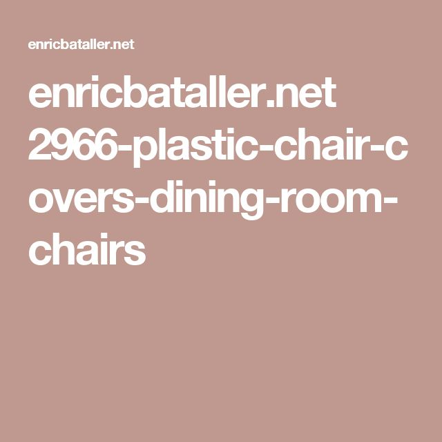 Enricbataller.net 2966 Plastic Chair Covers Dining Room Chairs