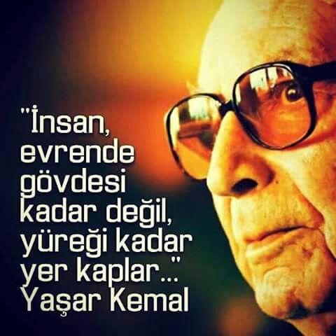 Yaşar Kemal,,yürek yangın yeri Eyvallah üstad...