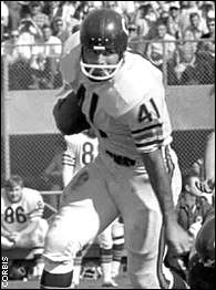 Brian Piccolo, who played alongside Gale Sayers for the Chicago Bears before losing his battle to cancer in 1970.