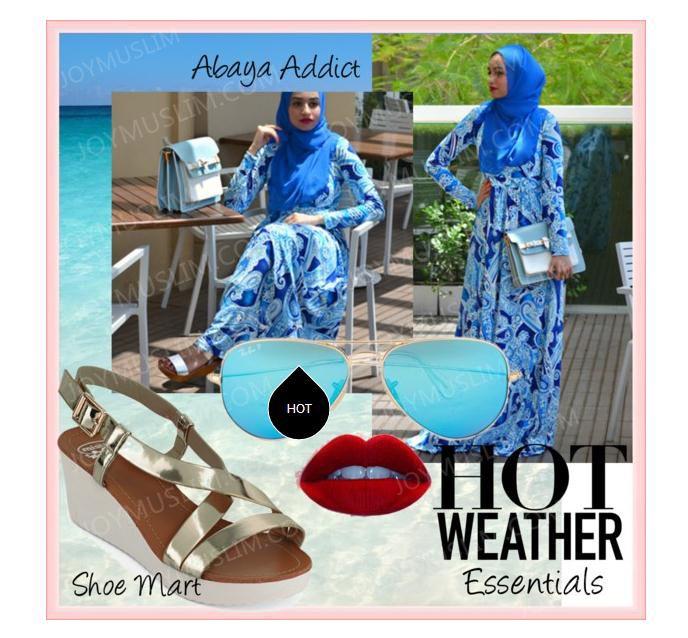 Abaya addict—Hot weather essencials