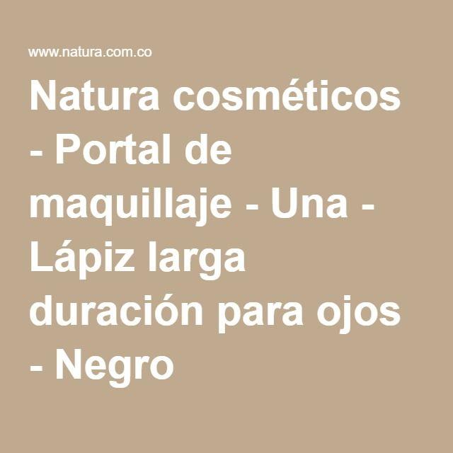 Natura cosméticos - Portal de maquillaje - Una - Lápiz larga duración para ojos - Negro