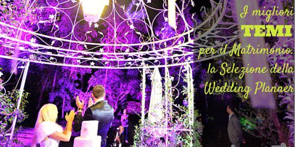 Ecco la selezione dei migliori temi per il matrimonio, scelti dalla Wedding Planner Roberta Torresan per impreziosire la vostra festa di nozze.