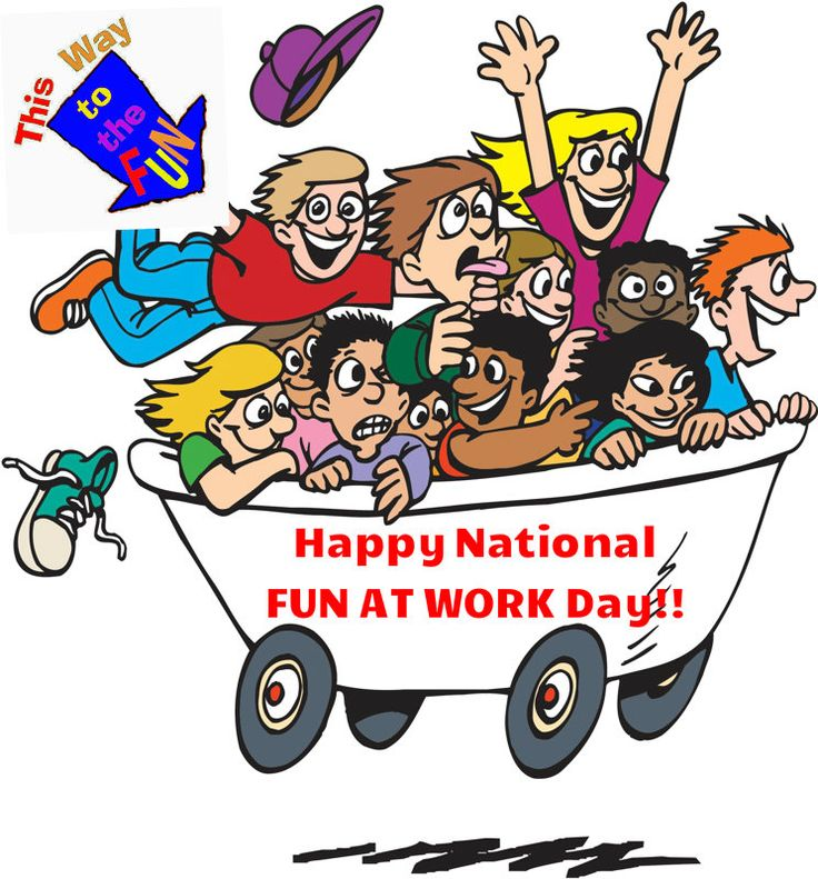 Today is National Have Fun At Work Day. How are you