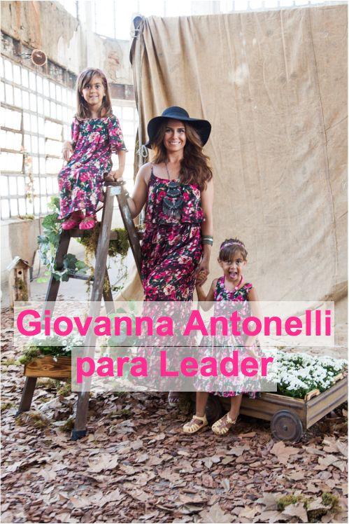 coleção Giovanna Antonelli para Leader, criada pela atriz especialmente para o dia das mães, com peças femininas e para crianças.