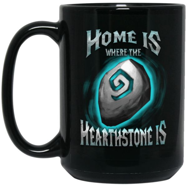 Hearthstone Heroes Of Warcraft Mug Home Is Where The Hearthstone Is Coffee Mug Tea Mug Hearthstone Heroes Of Warcraft Mug Home Is Where The Hearthstone Is Coffe