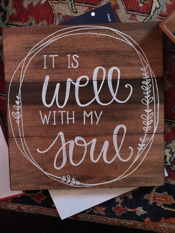 It Is Well With My Soul - calligraphy quote on rustic wooden sign. Inquire about a custom sign today: http://facebook.com/buybranchworks
