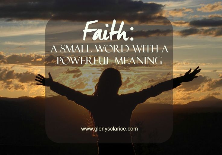 Faith: A Small Word with a Powerful Meaning