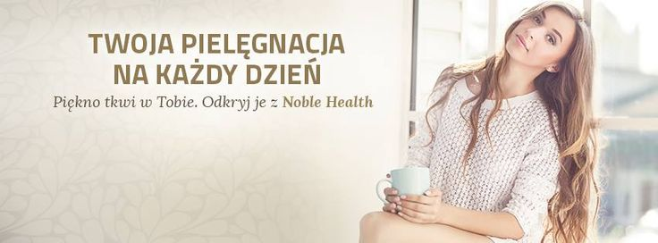 #noblehealth #piękno #beauty