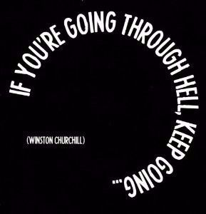 """""""If you're going through hell…"""" Winston Churchill - Quotable Card"""