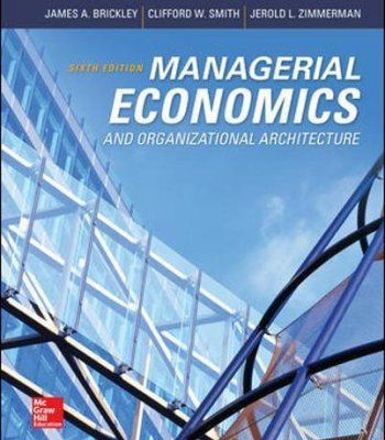 Managerial Economics & Organizational Architecture, 6th Edition (Irwin Economics) PDF
