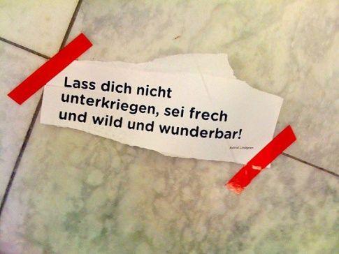 Lass dich nicht unterkriegen, sei frech und wild und wunderbar!  neonmagazin:  So sei es. (via NEON.de)