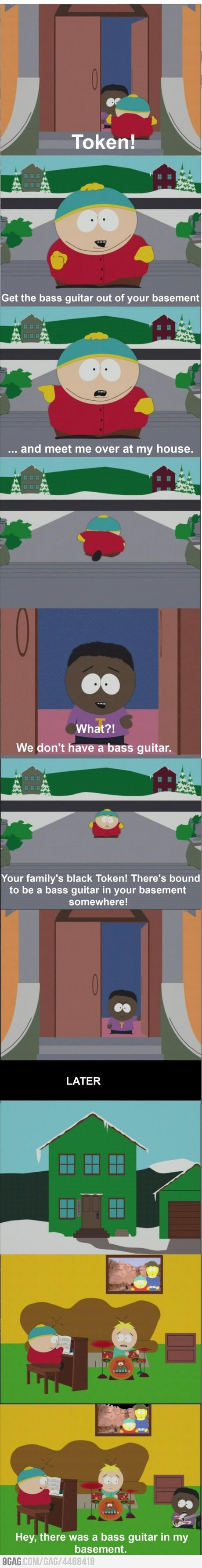 Cartman you're so damn racistTurns out he does have a bass guitar