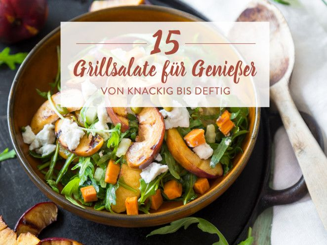 15 Salate zum Grillen, die nach Sommer schmecken