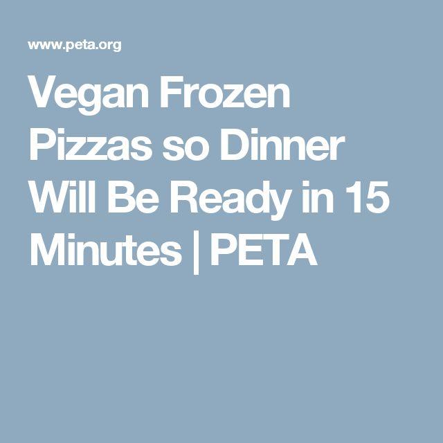 Vegan Frozen Pizzas so Dinner Will Be Ready in 15 Minutes | PETA