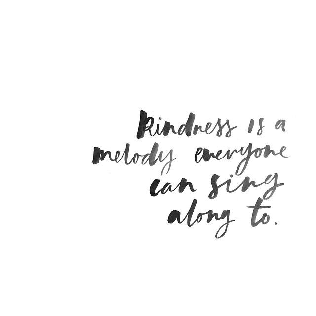 Kindness is a melody everyone can sing along to. #wisdom #affirmations #kindness